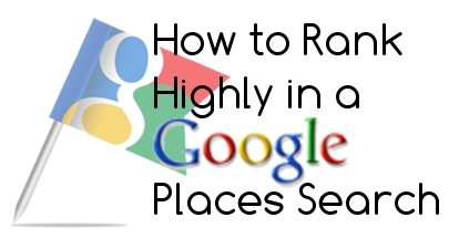 How to Rank Highly on Google Places