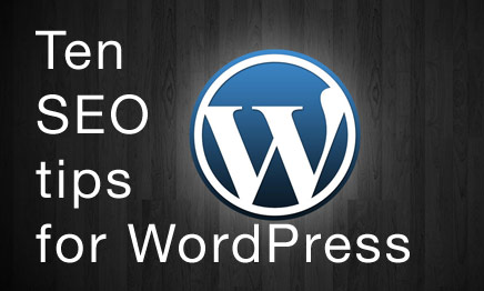 Ten SEO tips for WordPress