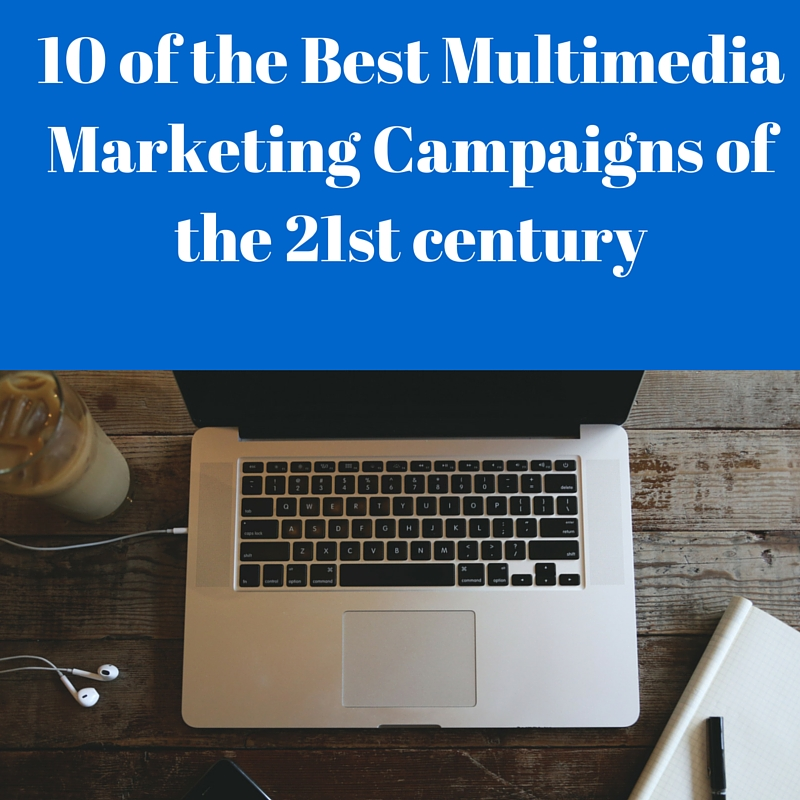 10 of the best multimedia marketing campaigns
